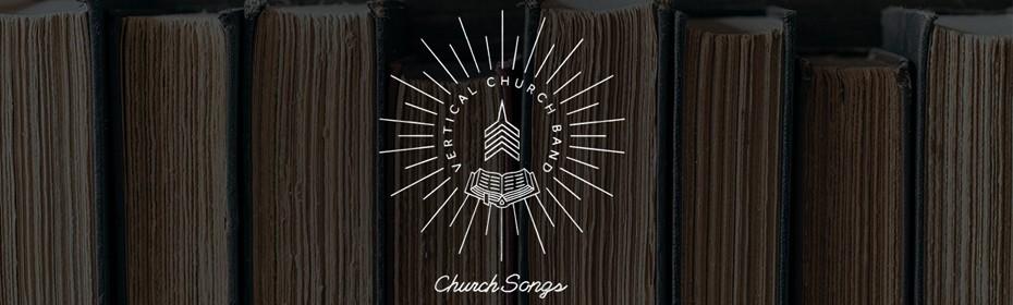 Vertical Church Band - Church Songs