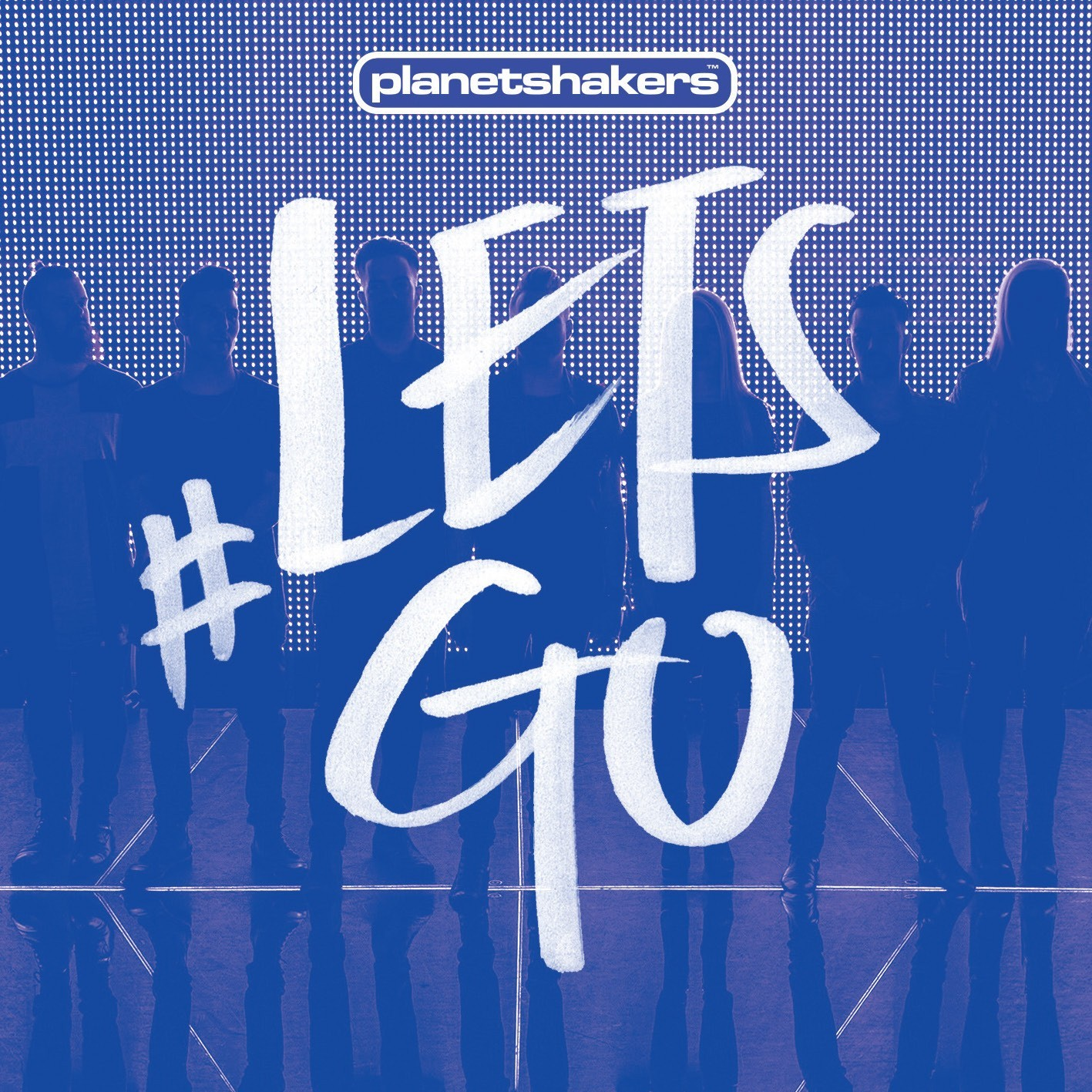 Planetshakers #LETSGO Album Cover