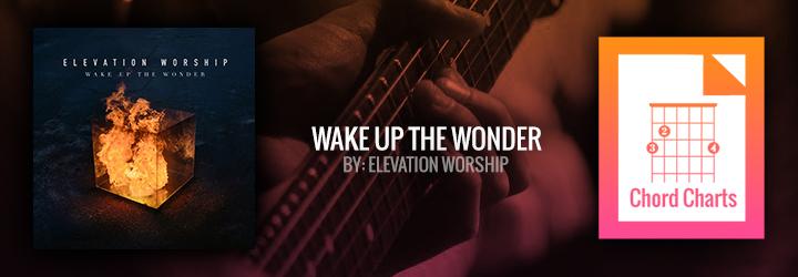 Wake Up The Wonder Chord Charts | Worship Guitar Magazine
